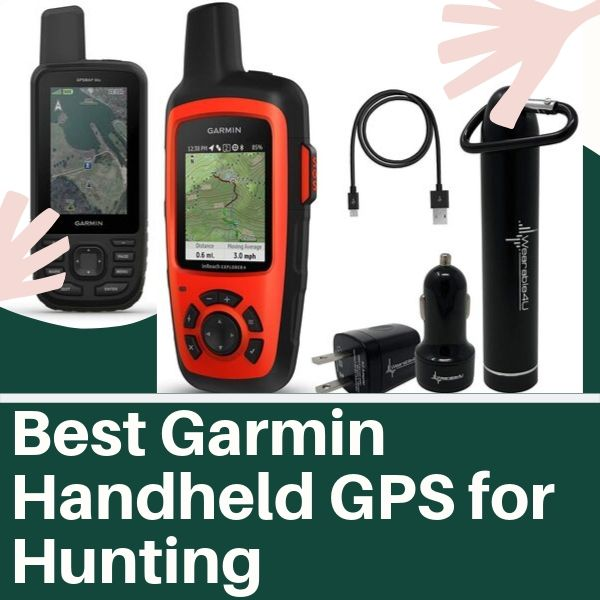 Best Garmin Handheld GPS For Hunting